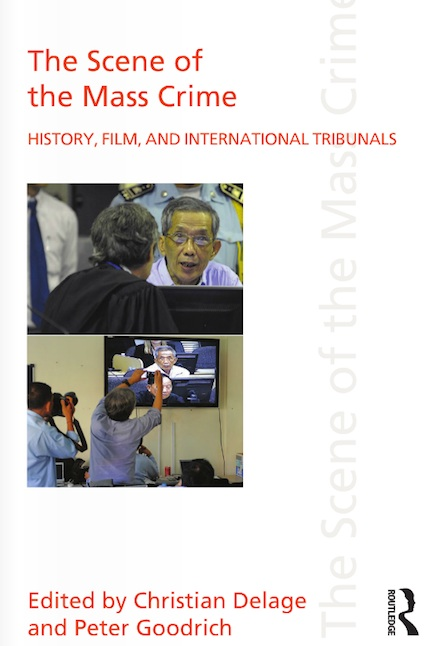 The Scene of the Mass Crime: History,Film, and International Tribunals